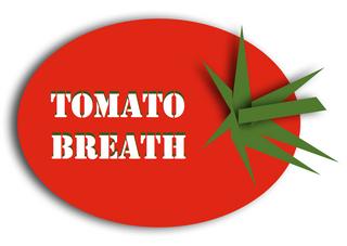 tomatobreath.jpg